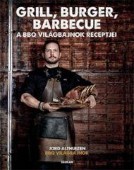 Grill, burger, barbecue - A BBQ világbajnok receptjei - bevezető áron!